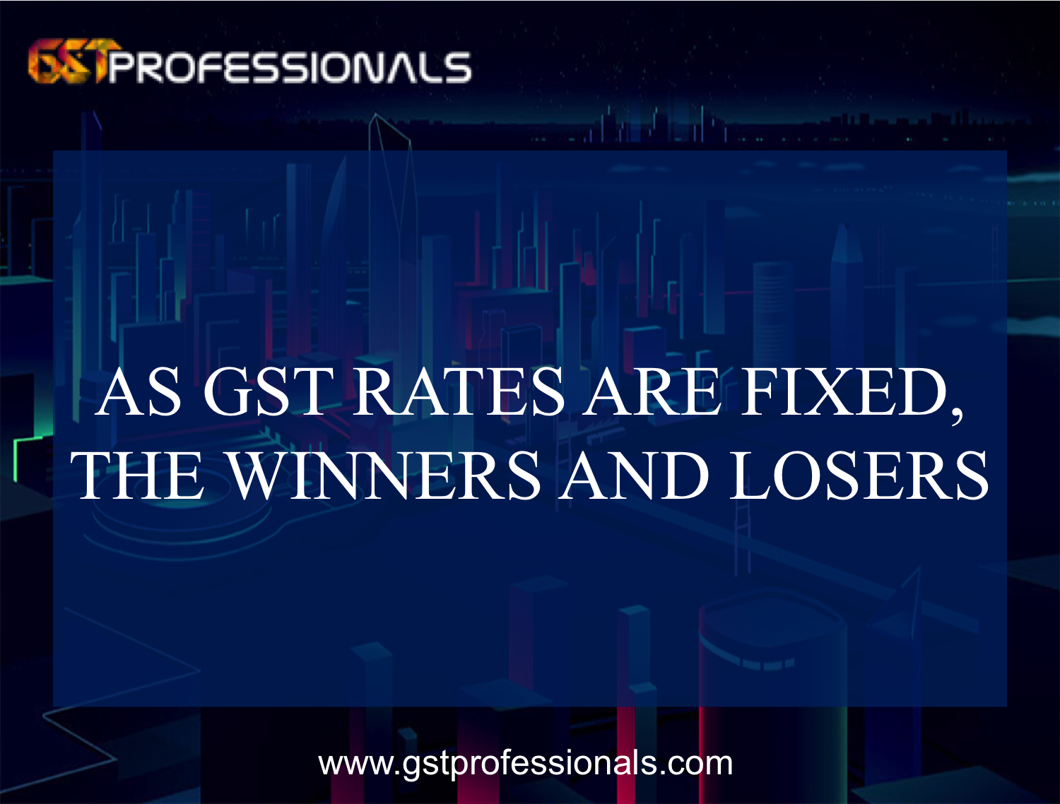 As GST Rates Are Fixed, The Winners And Losers