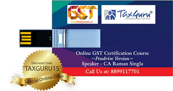 GST Pendrive Course by TaxGuru and GST Professionals.