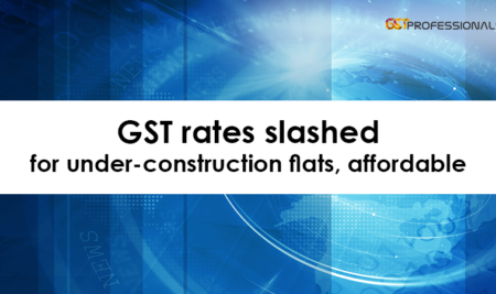 GST rates slashed for under-construction flats, affordable housing